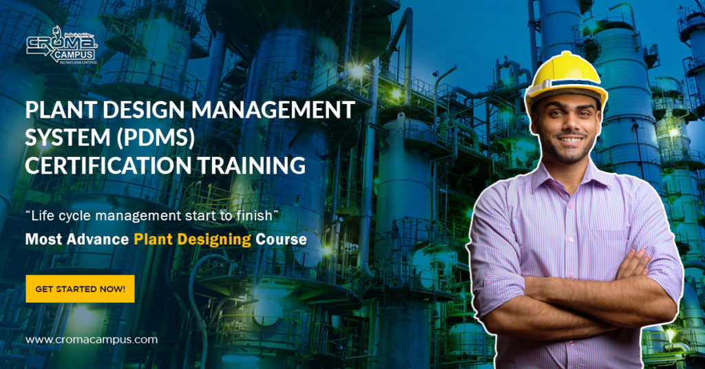 Learn To Design The 3d Models Of Construction With Pdms Software Training Croma Campus